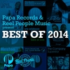 Cover of the album Papa Records & Reel People Music present Best of 2014