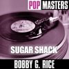 Cover of the album Pop Masters: Bobby G.Rice - Sugar Shack