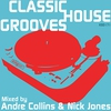 Cover of the album Classic House Grooves (Mixed by Nick Jones & Andre Collins)