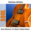 Cover of the album Soul Classics: I've Been Talked About
