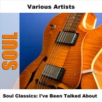Cover of the track Soul Classics: I've Been Talked About