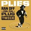 Cover of the album Ran off on da Plug Twice - Single
