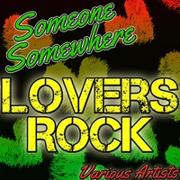 Couverture du titre Someone Somewhere: Lovers Rock