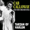 Cover of the album Cab Calloway and His Orchestra - Tarzan of Harlem (feat. Dizzy Gillespie)