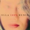Couverture de l'album Ella 100% Remix