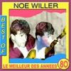 Cover of the album Le meilleur des années 80 : Best of Noé Willer