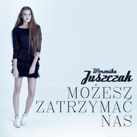 Couverture du titre Możesz Zatrzymać Nas - Single