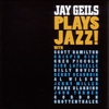 Cover of the album Jay Geils Plays Jazz!