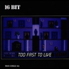 Cover of the album Too Fast to Live - Single