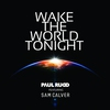 Couverture de l'album Wake the World Tonight (feat. Sam Calver)