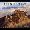 Couverture de l'album The Wild West - The Essential Western Film Music Collection