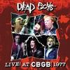 Cover of the album Dead Boys: Live At CBGB, 1977