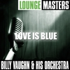 Cover of the album Lounge Masters: Love Is Blue