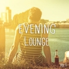 Cover of the album Evening Lounge, Vol. 1 (Afterwork Relaxing Chilled Music)
