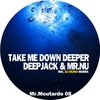Cover of the album Take Me Down Deeper - Single