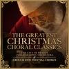 Couverture de l'album The Greatest Christmas Choral Classics