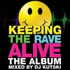 Cover of the album Keeping the Rave Alive (Mixed By Kutski)