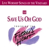 Cover of the album Live Worship Songs of the Vineyard - Touching the Father's Heart, Vol. 10: Save Us Oh God
