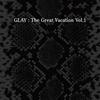 Couverture de l'album THE GREAT VACATION VOL.1 ~SUPER BEST OF GLAY~