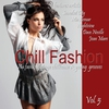 Cover of the album Chill Fashion (Nu Fashion Lounge Chill House & Young Grooves) Vol. 5