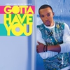 Couverture de l'album Gotta Have You - Single
