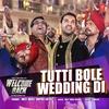 """Couverture de l'album Tutti Bole Wedding Di (From """"Welcome Back"""") - Single"""