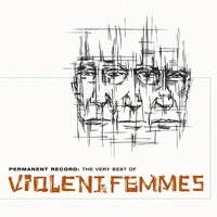 Cover of the track Permanent Record: The Very Best of the Violent Femmes