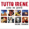 Cover of the album Tutto Irene: Cose da Grandi