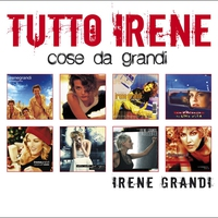 Cover of the track Tutto Irene: Cose da Grandi