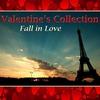 Couverture de l'album Valentine's Collection - Fall In Love