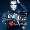 Cover of the album Bar Jazz, Sensual And Smooth Lounge, Vol. 1 (Grandiose Anthology of Quality Music)