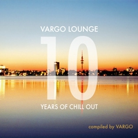 Cover of the track Vargo Lounge - 10 Years of Chill Out