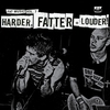 Cover of the album Harder, Fatter + Louder