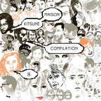 Cover of the track Kitsuné Maison Compilation 8