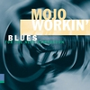Cover of the album Mojo Workin' - Blues for the Next Generation
