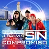 Couverture de l'album Sin Compromiso (feat. Jowell y Randy) - Single