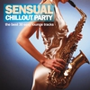 Cover of the album Sensual Chillout Party (The Best 30 Sexy Lounge Tracks)