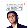 Cover of the album Sonu Nigam's All Time Hits