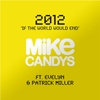 Couverture de l'album 2012 (If the World Would End) (Video Edition) [feat. Evelyn & Patrick Miller]