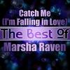 Couverture de l'album Catch Me (I'm Falling in Love) - The Best of Marsha Raven