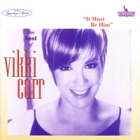 Cover of the track The Best of Vikki Carr: It Must Be Him