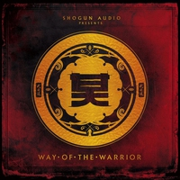 Cover of the track Shogun Audio Presents - Way of the Warrior