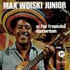 Cover of the album Max Woiski Jr. At The Tropicana, Amsterdam (Remastered)