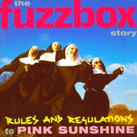 Couverture du titre Rules and Regulations to Pink Sunshine: The Fuzzbox Story