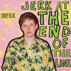 Cover of the album Jerk at the End of the Line (Deluxe)