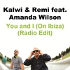 Couverture de l'album You and I (On Ibiza) [Radio Edit] [feat. Amanda Wilson] - Single
