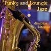Couverture de l'album Funky and Loungie Jazz