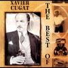 Couverture de l'album The Best of Xavier Cugat