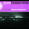 Cover of the album Pure Bossa Nova: Roberto Menescal