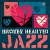 Cover of the album Broken Hearted Jazz